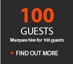 100 GUESTS MARQUEE HIRE FOR 100 GUESTS